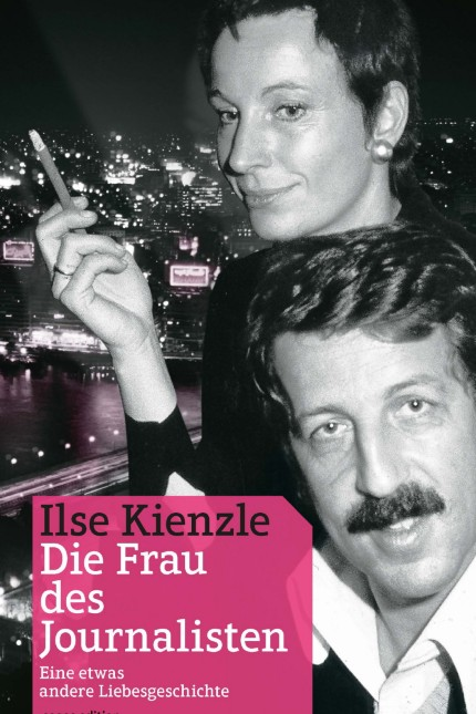 Die Frau des Journalisten - Ilse Kienzle