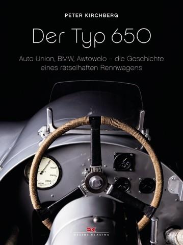 Der Typ 650 / Auto Union, BMW, Awtowelo - die Geschichte eines rätselhaften Rennwagens