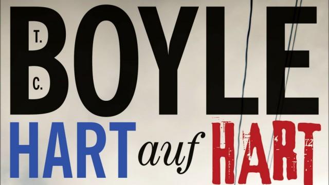 T.C. Boyle Hart auf hart