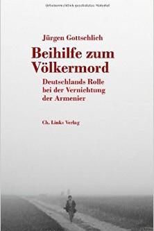 Jürgen Gottschlich: Beihilfe zum Völkermor