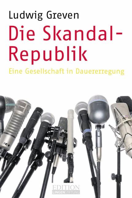 Demokratie: Ludwig Greven, Die Skandal-Republik. Eine Gesellschaft in Dauererregung, Lingen-Verlag 2015, 172 Seiten, 12,95 Euro.
