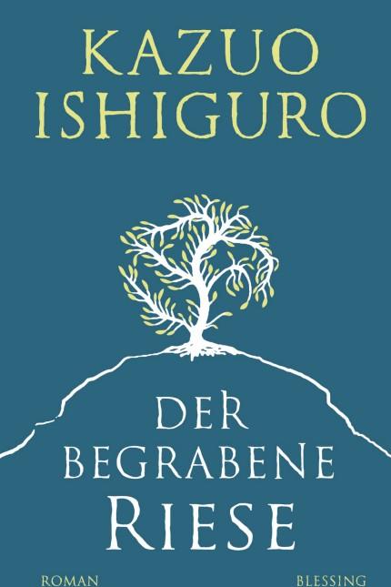 Englische Literatur: Kazuo Ishiguro: Der begrabene Riese. Roman. Aus dem Englischen von Barbara Schaden. Blessing Verlag, München 2015. 416 Seiten, 22,99 Euro. E-Book 18,99 Euro.