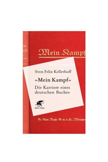 """Nationalsozialismus: Sven Felix Kellerhoff: """"Mein Kampf"""" - Die Karriere eines deutschen Buches. Verlag Klett-Cotta, Stuttgart 2015. 367 Seiten. 24,95 Euro. E-Book 17,99 Euro"""