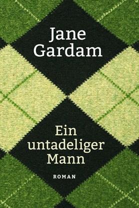 Englische Literatur: Jane Gardam: Ein untadeliger Mann. Aus dem Englischen von Isabel Bogdan. Hanser Berlin Verlag, München 2015. 352 Seiten, 22,90 Euro. E-Book 16,99 Euro.