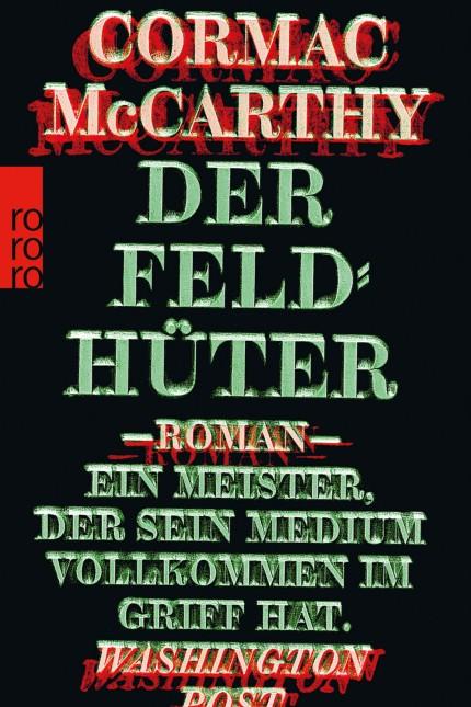 """Cormac McCarthys Romandebüt ´Der Feldhüter"""""""
