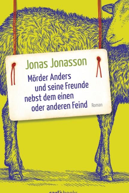 """""""Mörder Anders und seine Freunde nebst dem einen oder anderen Feind"""" von Jonas Jonasson"""