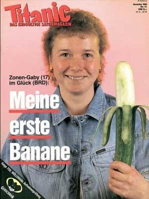 Banane, Gurke, Gabi, Zone, Ossis, Titanic