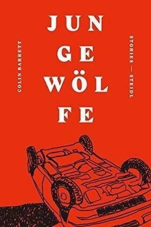 Junge irische Literatur: Colin Barrett: Junge Wölfe. Stories. Aus dem Englischen von Hans Christian Oeser. Steidl Verlag, Göttingen 2016. 224 Seiten, 20 Euro. E-Book 14,99 Euro.