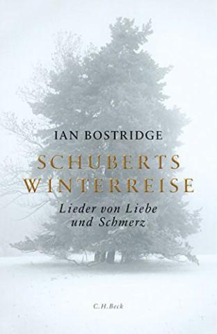 Ian Bostridge Schuberts Winterreise C. H. Beck