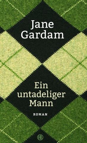 Ein untadeliger Mann Hanser Jane Gardam