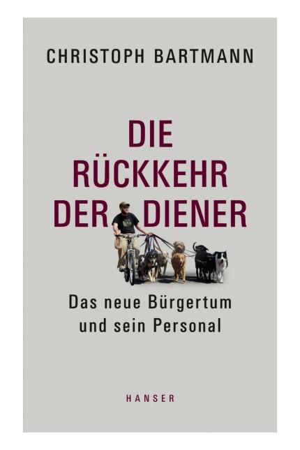 Essay über Ausbeutung: Christoph Bartmann: Die Rückkehr der Diener. Das neue Bürgertum und sein Personal. Carl Hanser Verlag, München 2016. 288 Seiten, 22 Euro. E-Book 16,99 Euro.