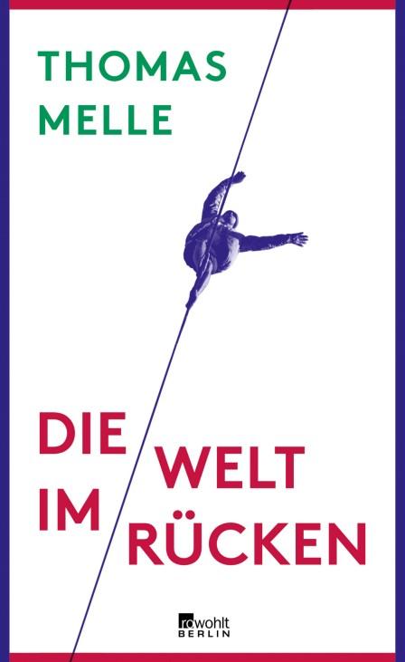 """Buchcover ´Die Welt im Rücken"""" von Thomas Melle"""