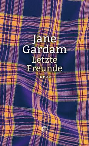 Jane Gardam Letzte Freunde Hanser