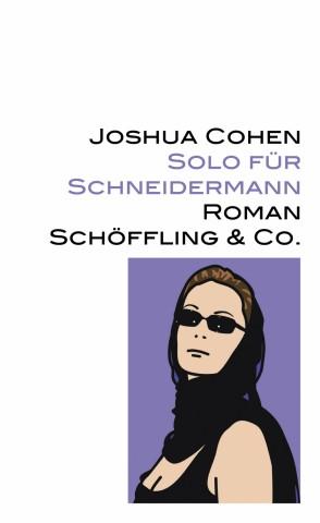 Schöffling & Co. Joshua Cohen Solo für Schneidermann