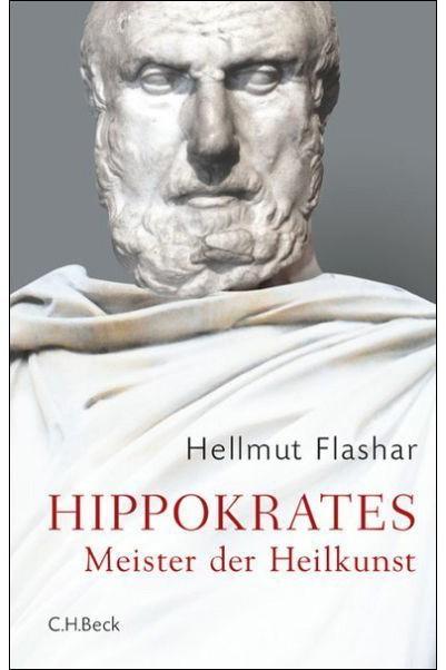 Hippokrates: Hellmut Flashar: Hippokrates - Meister der Heilkunst. Leben und Werk. Verlag C. H. Beck, München 2016. 298 Seiten, 10 Abbildungen. 26,95 Euro. E-Book 21,99 Euro.