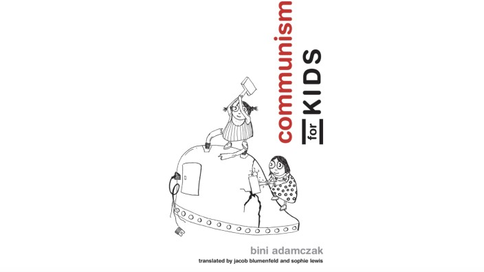 """Communism for Kids"", Bini Adamczak"
