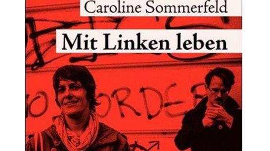 """Rechtspopulismus: Sie ist zu """"identitären"""" Überzeugungen konvertiert, will aber am Zusammenleben der Familie festhalten: Lethens Ehefrau Caroline Sommerfeld, links im Bild auf dem Cover des neuen Buches """"Mit Linken leben""""."""