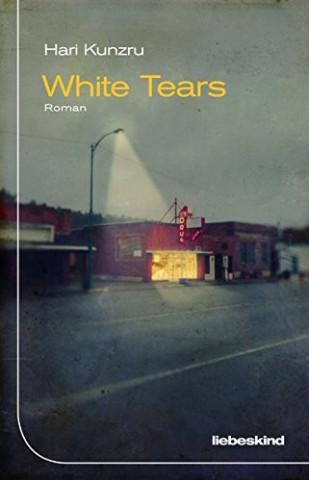 Hari Kunzru White Tears Liebeskind