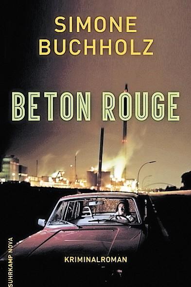 Simone Buchholz Beton Rouge - Kriminalroman