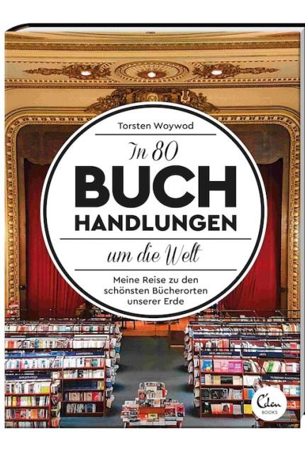 Weltweit: Torsten Woywod: In 80 Buchhandlungen um die Welt. Meine Reise zu den schönsten Bücherorten der Erde. Eden Books Berlin 2017, 246 Seiten, 19,95 Euro.