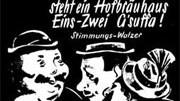 Das Münchner Hofbräuhaus: Die Melodie zum Hofbräulied, das mehrmals am Tag am Platzl ertönt, stammt nicht - wie viele vermuten - aus Bayern, sondern aus der Feder des Berliner Komponisten Wiga Gabriel.