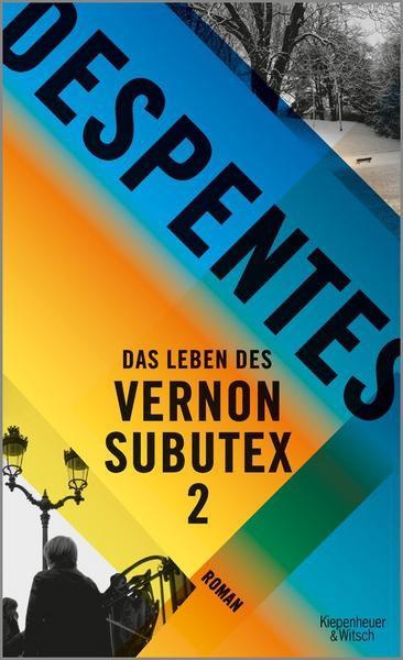 Despentes Das Leben des Vernon Subutex 2 Literatur