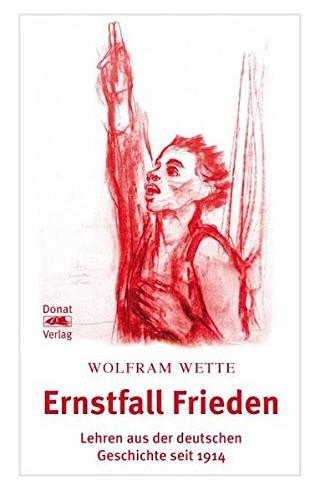 Wolfram Wette, Ernstfall Frieden