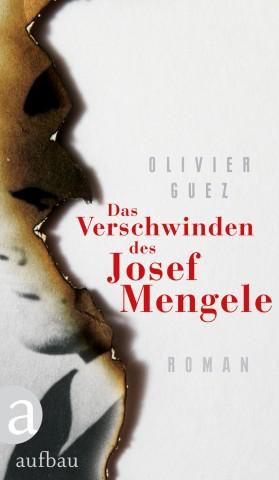 Olivier Guez Das Verschwinden des Josef Mengele Aufbau Verlag
