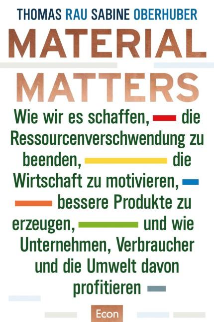 Material Matters Thomas Rau, Sabine Oberhuber
