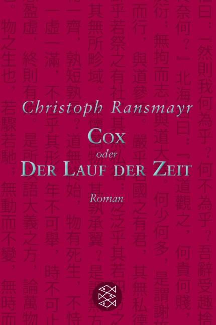 Christoph Ransmayr Cox oder Der Lauf der Zeit Roman
