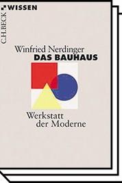 Taschenbücher: Winfried Nerdinger: Das Bauhaus. Werkstatt der Moderne. C.H.Beck Wissen 2018. 128 Seiten, 9,95 Euro.