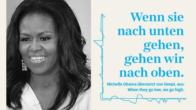 """DeepL vs. Google Translate: """"When they go low, we go high"""", sagte First Lady Michele Obama 2016 und meinte damit sinngemäß: """"Wir werden uns nicht auf deren Niveau herablassen"""". Übersetzungs-Apps sehen das anders."""