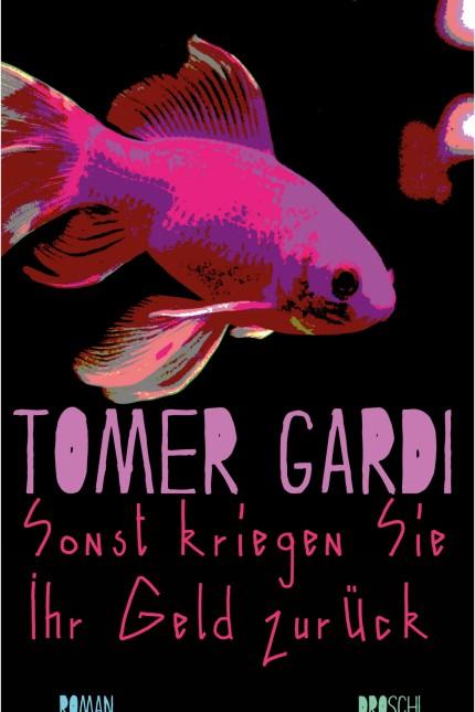 Tomer Gardi - Sonst kriegen Sie ihr Geld zurück