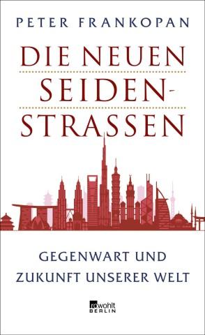 Die neuen Seidenstraßen: Gegenwart und Zukunft unserer Welt Gebundenes Buch - 12. März 2019 von Peter Frankopan  (Autor), Henning Thies (Übersetzer)