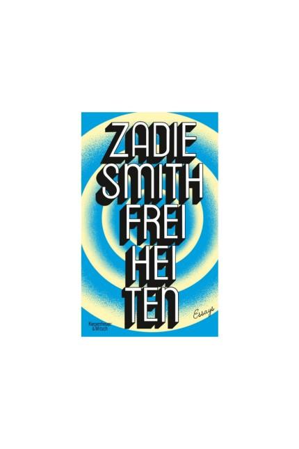 Literatur: Zadie Smith: Freiheiten. Essays. Aus dem Englischen von Tanja Handels.Kiepenheuer & Witsch Verlag, Köln 2019. 512 Seiten, 26 Euro.