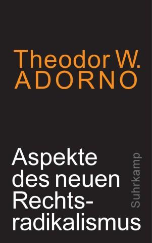 """""""Aspekte des neuen Rechtsradikalismus"""" Theodor W. Adorno"""
