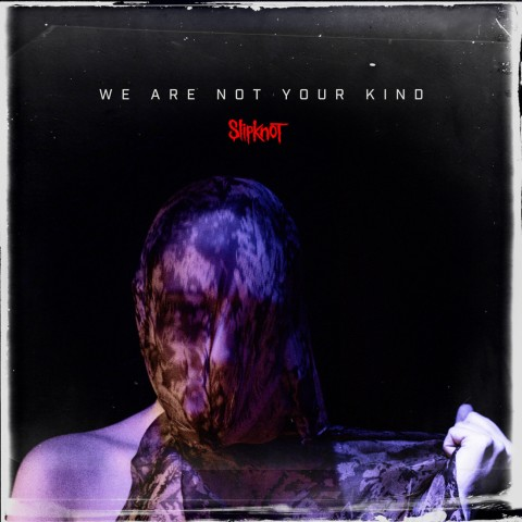 Slipknot - 'We Are Not Your Kind'