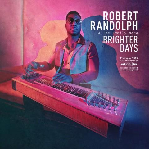 "Robert Randolph & The Family Band - ""Brighter Days"" (Rough Trade)"