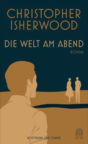 Christopher Isherwood - Die Welt am Abend