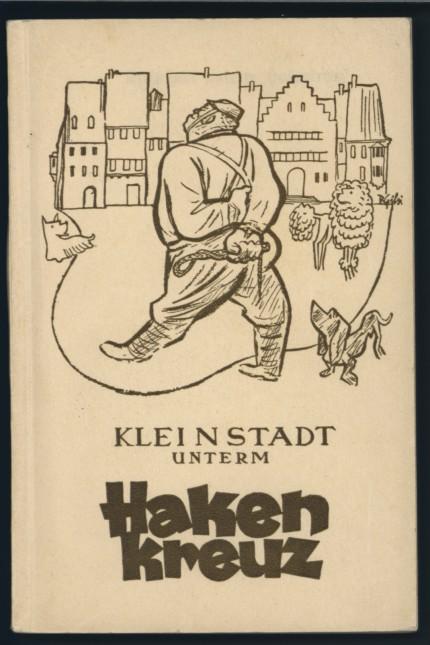 Buchcover ´Kleinstadt unterm Hakenkreuz` Das Buch ist bereits 1934 erschienen. (länger als 70 Jahre her). Stadtarchiv Starnberg