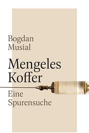 KZ-Arzt Josef Mengele: Bogdan Musial: Mengeles Koffer. Eine Spurensuche. Osburg Verlag, Hamburg 2019. 240 Seiten, 24 Euro.