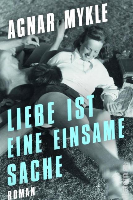 Rohe Sexszenen: Agnar Mykle: Liebe ist eine einsame Sache. Roman. Aus dem Norwegischen von Lothar Schneider. Ullstein Verlag, Berlin 2019. 768 Seiten, 28 Euro.