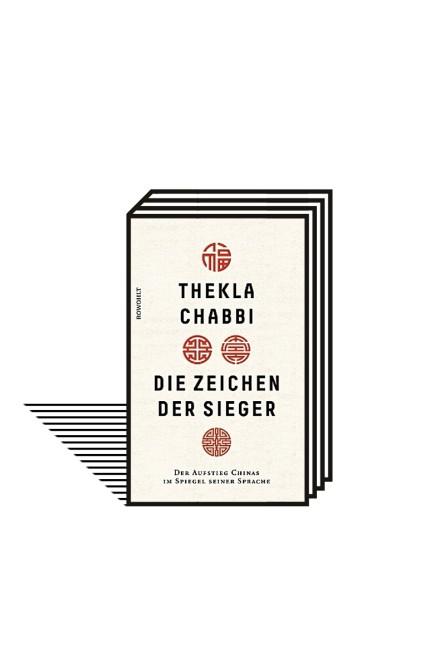 Sprachanalyse: Thekla Chabbi: Die Zeichen der Sieger. Der Aufstieg Chinas im Spiegel seiner Sprache. Rowohlt, Hamburg 2019. 192 Seiten, 25 Euro. E-Book: 19,99 Euro.