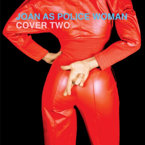 Joan As Police Woman - 'Cover Two'