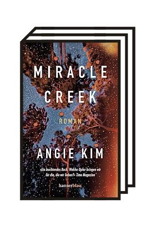 Krimikolumne: Angie Kim: Miracle Creek. Aus dem Englischen von Marieke Heimburger. Hanserblau, Berlin 2020. 512 Seiten, 22 Euro.
