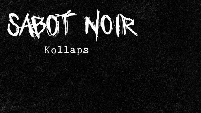 Neues Album Kollaps von Sabot Noir