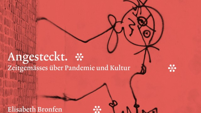 """Cover von Elisabeth Bronfens Sachbuch """"Angesteckt. Zeitgemässes über Pandemie und Kultur"""""""