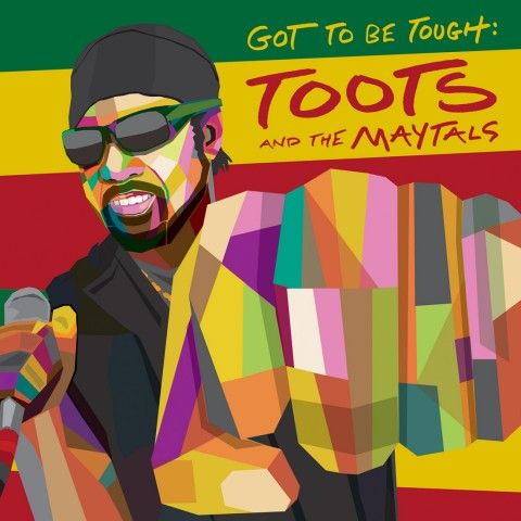 """Toots & The Maytals - ´Got To Be Tough"""""""