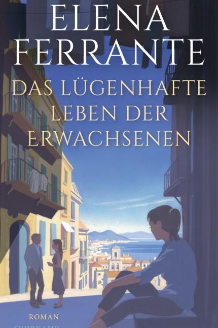 """Elena Ferrante: """"Das lügenhafte Leben der Erwachsenen"""""""