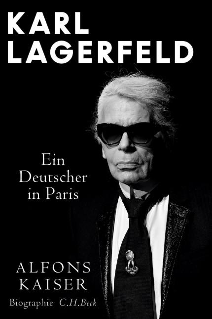 Karl-Lagerfeld-Biografie: Alfons Kaiser: Karl Lagerfeld. Ein Deutscher in Paris. Verlag C.H. Beck, München 2020. 382 Seiten, 26 Euro.